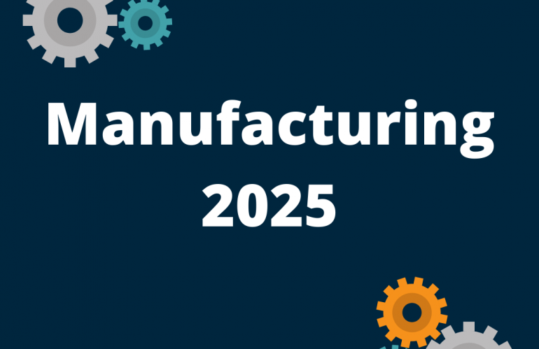 Manufacturing 2025:  How America is Back in Production